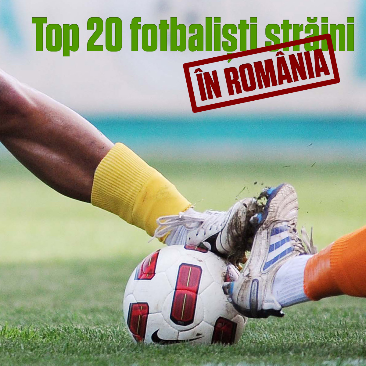 cover-top-20-fotbalisti-straini-in-romania
